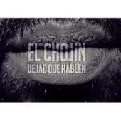 Play & Download Dejad Que Hablen by El Chojin | Napster