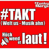 Play & Download #TAKT (Welt us - Musik ahn) by Funky Marys | Napster
