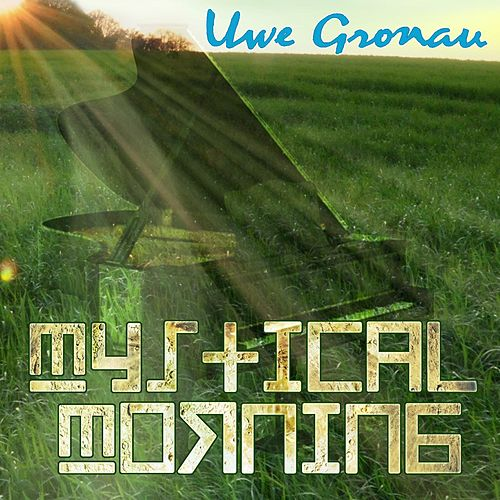 Play & Download Mystical Morning by Uwe Gronau | Napster