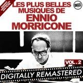 Play & Download Les plus belles musiques de Ennio Morricone - Vol. 2 (Bandes originales des films) by Ennio Morricone | Napster