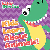 Play & Download Kids Learn About Animals by Baby Genius | Napster