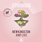Play & Download Stronger (Produced by Amp Live) by New Kingston | Napster