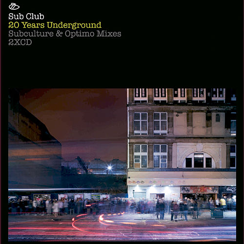 Sub Club: 20 Years Underground by Various Artists