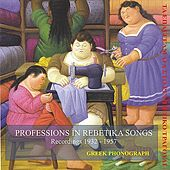 Professions In Rebetika Songs Recordings 1932-1957 by Various Artists
