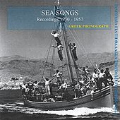 Sea Songs Recordings 1930-1957 by Various Artists