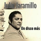 Play & Download Un Disco Más by Julio Jaramillo | Napster