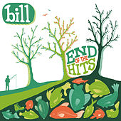 Play & Download End of the Hits by Bill | Napster