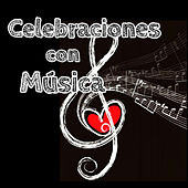 Celebraciones Con Música by Various Artists