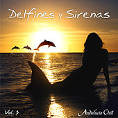 Andalucía Chill - Delfines y Sirenas / Dolphins and Mermaids - Vol. 3 by Various Artists