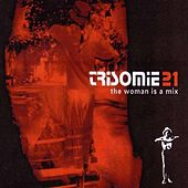 Play & Download Trisomie 21 The Woman Is A Mix by Various Artists | Napster