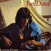 Play & Download La statue d'ivoire by Yves Duteil | Napster