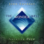 Play & Download The Wonder Well by John Adorney | Napster