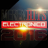 Play & Download Merenhits Electronico 2016 by Various Artists | Napster