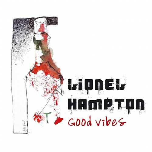 Play & Download Good Vibes by Lionel Hampton | Napster