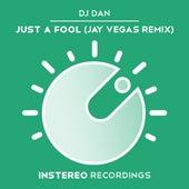 Play & Download Just a Fool (Jay Vegas Remix) by DJ Dan | Napster