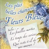 Play & Download Les plus belles chansons fleurs bleues by Various Artists | Napster