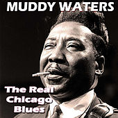 Play & Download The Real Chicago Blues (Live) by Muddy Waters | Napster
