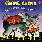 Play & Download Chansons pour rêver by Pierre Chêne | Napster