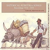 Satyrical Rebetika Songs Recordings 1934-1959 by Various Artists