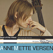 Play & Download Best Of The West + Many Places by Anne Mette Iversen | Napster