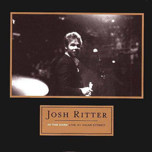 Play & Download In The Dark: Live At Vicar Street by Josh Ritter | Napster