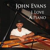I Love a Piano by John Evans