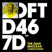 Play & Download A Simple Design by The Juan MacLean | Napster