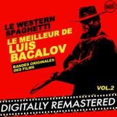 Play & Download Le Western Spaghetti : Le meilleur de Luis Bacalov - Vol. 2 (Bandes originales des films) by Luis Bacalov | Napster