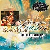 Destined To Worship by Bonafide Praisers