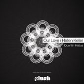 Play & Download Our Love / Hellen Keller by Quentin Hiatus | Napster