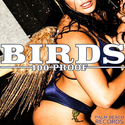 Birds by 100 Proof (Aged In Soul)