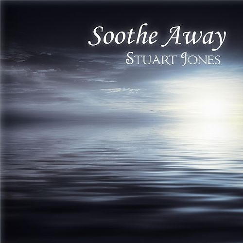 Play & Download Soothe Away by Stuart Jones | Napster