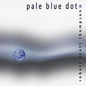 Play & Download Pale Blue Dot by Robert Scott Thompson | Napster