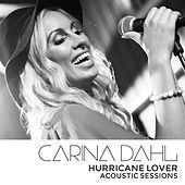 Play & Download Hurricane Lover - Acoustic Sessions by Carina Dahl | Napster