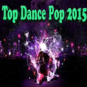 Top Dance Pop 2015 von Various Artists