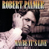 Play & Download Maybe It's Live by Robert Palmer | Napster