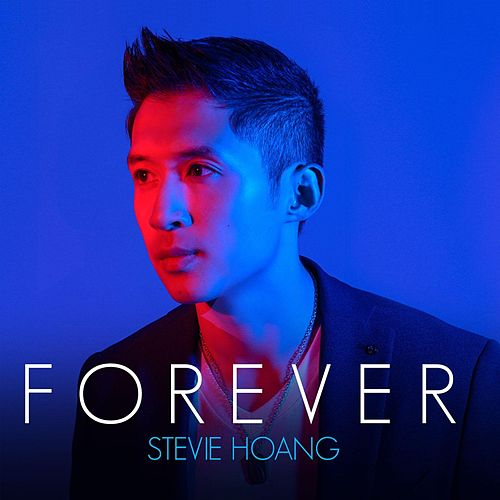Forever by Stevie Hoang