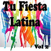 Tu Fiesta Latina, Vol. 2 by Various Artists