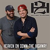 Play & Download Heaven on Down the Highway by Halfway to Hazard | Napster