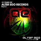 Play & Download Alter Ego Records: 10 Years, Pt. 2 - EP by Various Artists | Napster