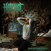 Fear Beyond Lunacy by Hatchet