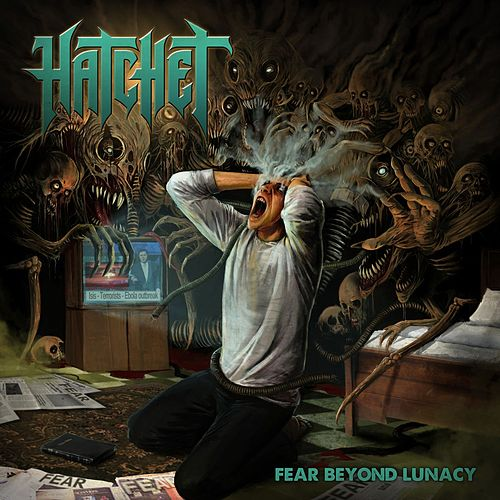 Play & Download Fear Beyond Lunacy by Hatchet | Napster