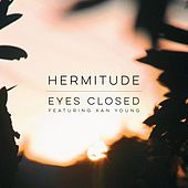 Play & Download Eyes Closed (feat. Xan Young) by Hermitude | Napster