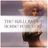 The Halloween House Fear, Vol. 1 by Various Artists