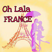 Play & Download Oh Lala France by Various Artists | Napster