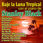 Play & Download Bajo la Luna Tropical by Stanley Black | Napster