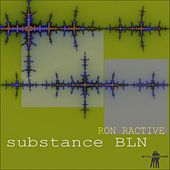 Play & Download Substance Bln by Ron Ractive | Napster