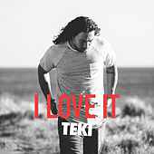 I Love It by Teki
