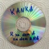 Play & Download K zu dem A zu dem N K A by Kanka | Napster