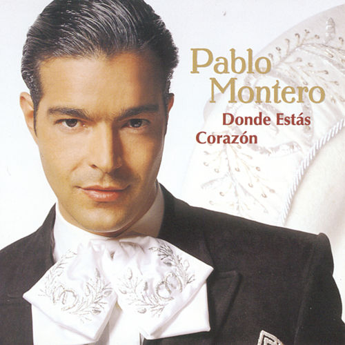 Play & Download Donde Estas Corazon by Pablo Montero | Napster